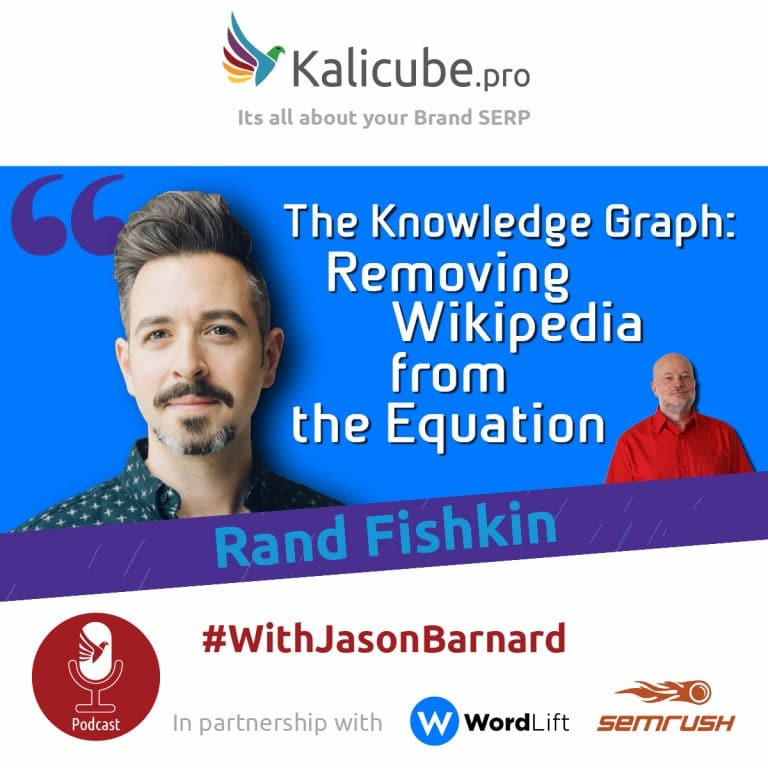 Rand Fishkin with Jason Barnard - The Knowledge Graph: Removing Wikipedia from the Equation