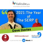 Dave Davies with Jason Barnard - 2021: The Year of The SERP